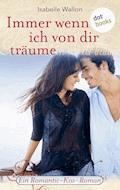 Immer wenn ich von dir träume - Isabelle Wallon - E-Book