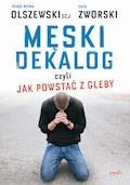 Męski dekalog czyli jak powstać z gleby - ks. Michał Olszewski SCJ - ebook
