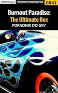 "Burnout Paradise: The Ultimate Box - poradnik do gry - Radosław ""eLKaeR"" Grabowski - ebook"