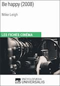 Be happy de Mike Leigh - Encyclopaedia Universalis - E-Book