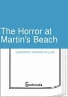 The Horror at Martin's Beach - Howard Phillips Lovecraft - ebook