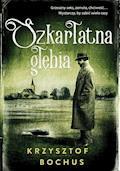 Szkarłatna głębia - Krzysztof Bochus - ebook