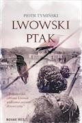 Lwowski ptak - Piotr Tymiński - ebook