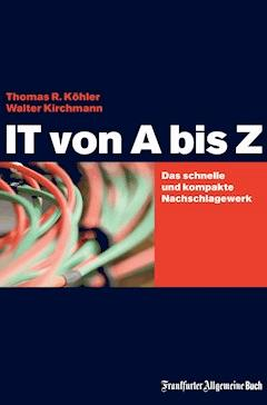 IT von A bis Z - Thomas R Köhler - E-Book