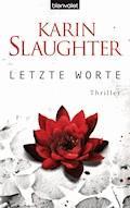 Letzte Worte - Karin Slaughter - E-Book