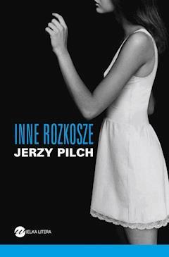 Inne rozkosze - Jerzy Pilch - ebook