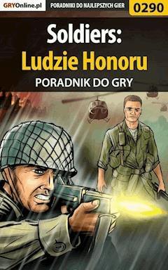 """Soldiers: Ludzie Honoru - poradnik do gry - Daniel """"Kull"""" Sodkiewicz - ebook"""