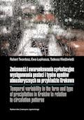 Zmienność i uwarunkowania cyrkulacyjne występowania postaci i typów opadów atmosferycznych na przykładzie Krakowa - Robert Twardosz, Ewa Łupikasza, Tadeusz Niedźwiedź - ebook