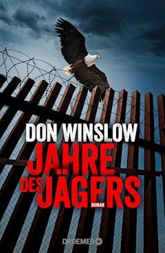Jahre des Jägers - Don Winslow - E-Book