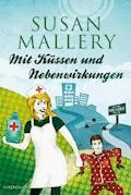 Mit Küssen und Nebenwirkungen - Susan Mallery - E-Book