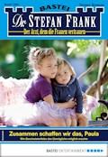 Dr. Stefan Frank 2485 - Arztroman - Stefan Frank - E-Book