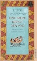 Eine Taube bringt den Tod - Peter Tremayne - E-Book
