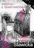 Przepisy z sekretarzyka - Donata Dominik-Stawicka - ebook
