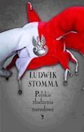 Polskie złudzenia narodowe - Ludwik Stomma - ebook
