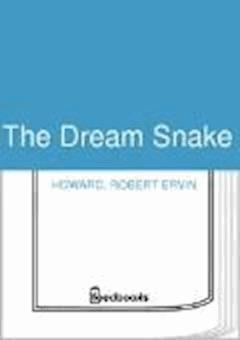 The Dream Snake - Robert Ervin Howard - ebook