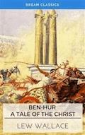 Ben-Hur: A Tale of the Christ (Dream Classics) - Dream Classics - E-Book