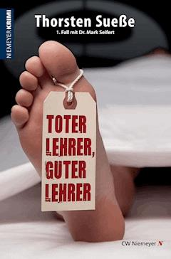 Toter Lehrer, guter Lehrer - Thorsten Sueße - E-Book