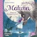 Maluna Mondschein. Magische Mondgeschichten - Andrea Schütze - Hörbüch