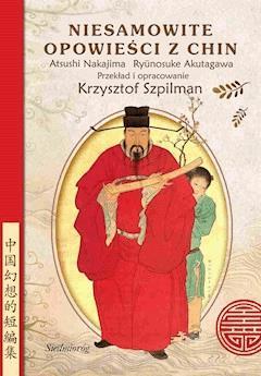 Niesamowite opowieści z Chin - Ryūnosuke Akutagawa, Atsushi Nakajima - ebook