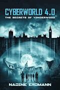 CyberWorld 4.0: The Secrets Of Yonderwood - Nadine Erdmann - E-Book