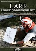 LARP und die (anderen) Künste - Órla Fiona Wittke - E-Book