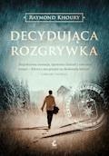 Decydująca rozgrywka - Raymond Khoury - ebook