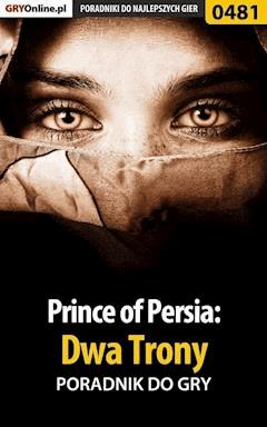 "Prince of Persia: Dwa Trony - poradnik do gry - Marek ""Fulko de Lorche"" Czajor - ebook"