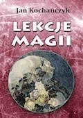 Lekcje magii - Jan Kochańczyk - ebook