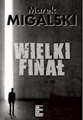 Wielki finał - Marek Migalski - ebook