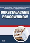 Dokształcanie pracowników - Bożena Goliszewska, Tomasz Kowalski, Paweł Muż - ebook