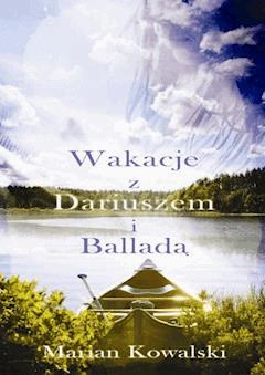Lato z Dariuszem i Balladą - Marian Kowalski - ebook