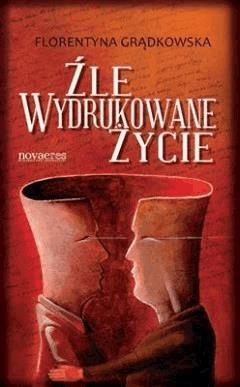Źle wydrukowane życie - Florentyna Grądkowska - ebook