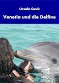 Venetia und die Delfine - Ursula Geck - E-Book