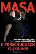 Masa o porachunkach polskiej mafii - Artur Górski - ebook
