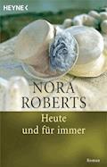 Heute und für immer - Nora Roberts - E-Book