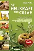 Die Heilkraft der Olive - Birgit Frohn - E-Book