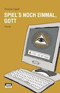 Spiel's noch einmal, Gott - Thomas Zippel - E-Book