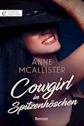 Cowgirl in Spitzenhöschen - Anne McAllister - E-Book