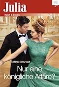 Nur eine königliche Affäre? - Lynne Graham - E-Book