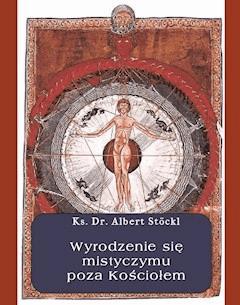 Wyrodzenie się mistycyzmu poza Kościołem - Albert Stöckl - ebook