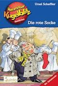 Kommissar Kugelblitz 01. Die rote Socke - Ursel Scheffler - E-Book