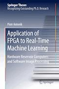 Application of FPGA to Real‐Time Machine Learning - Piotr Antonik - E-Book