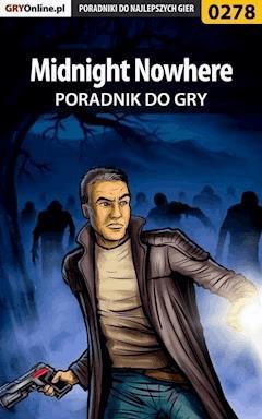 """Midnight Nowhere - poradnik do gry - Daniel """"Kami"""" Bieńkowski - ebook"""