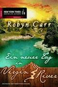 Ein neuer Tag in Virgin River - Robyn Carr - E-Book