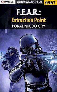 "F.E.A.R.: Extraction Point - poradnik do gry - Jakub ""Kentril"" Żuraw - ebook"