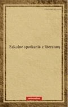 Szkolne spotkania z literaturą - dr Anna Janus-Sitarz - ebook