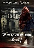 W mroku miasta. Szepty - Magdalena Rewers - ebook