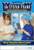 Dr. Stefan Frank 2507 - Arztroman - Stefan Frank - E-Book