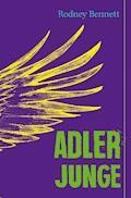 Adlerjunge - Rodney Bennett - E-Book