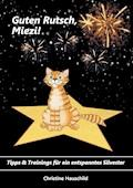 Guten Rutsch, Miezi! - Christine Hauschild - E-Book